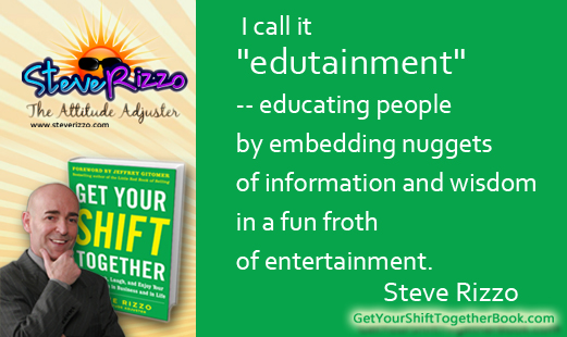 "Humorous motivational speaker Steve Rizzo 1 - Huffington Post:  My take on ""edutainment"" with BJ Gallagher"