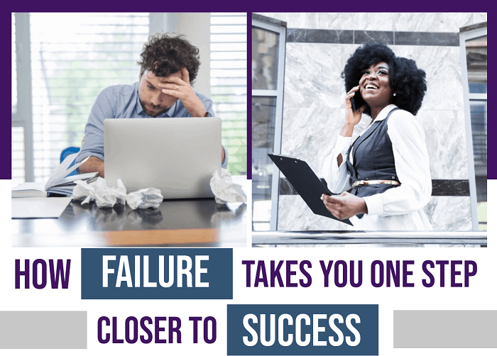 How Failure Takes You One Step Closer To SuccessHow Failure Takes You One Step Closer To Success