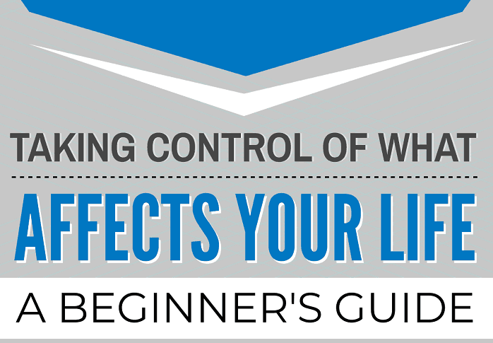 Taking Control Of What Affects Your Life